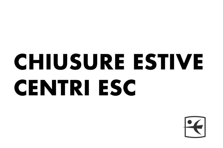 Chiusure estive centri ESC